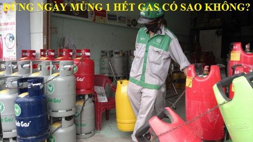 het-gas-ngay-mung-1-co-sao-khong
